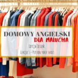 Domowy angielski dla malucha #5 – Put on your shoes