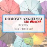 Domowy angielski dla malucha #6 – Rain, go away!