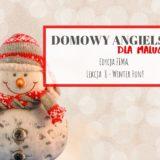 Domowy angielski dla malucha #8 – Winter fun!