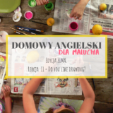 Domowy angielski dla malucha #11 – Do you like drawing?